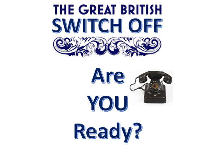The Great British Switch Off - Are you Ready?